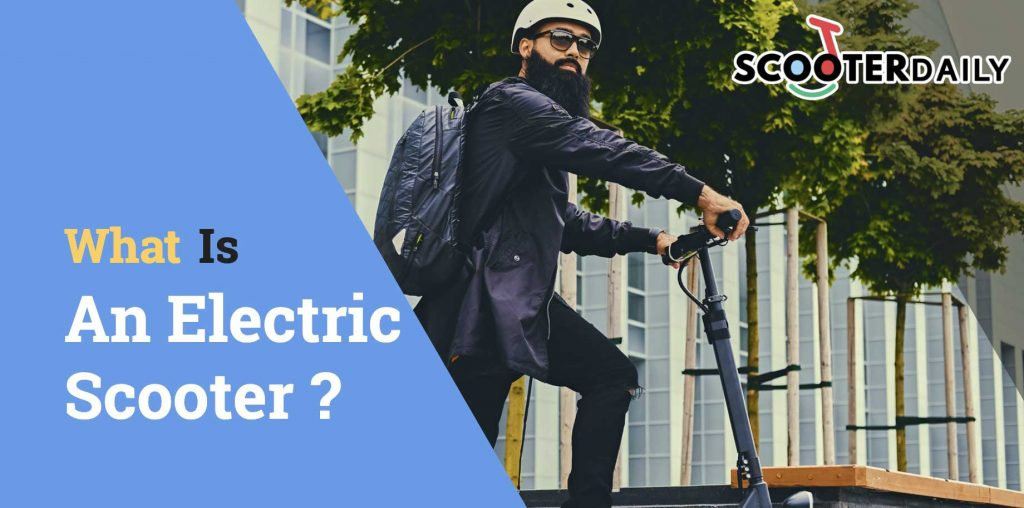 What is an Electric Scooter? A Guide to Know Everything