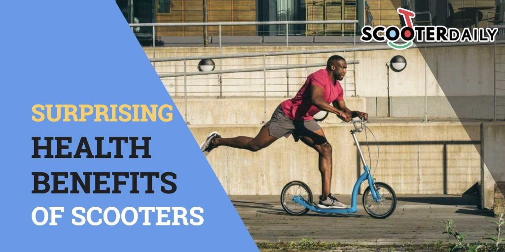Electric Scooters: 11 Surprising Health Benefits of Scooters